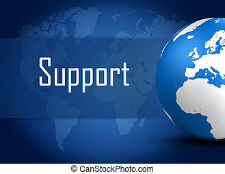 Support concept with globe on blue world map background