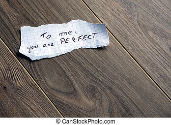 To me, you are Perfect - Hand writing text on a piece of...