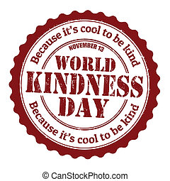 World kindness day stamp - World kindness day grunge rubber...