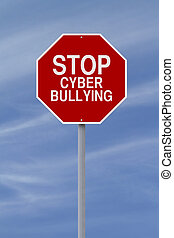 Stop Cyber Bullying - A modified stop sign on Cyber Bullying...