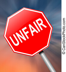 Unfair concept. - Illustration depicting a sign with an...