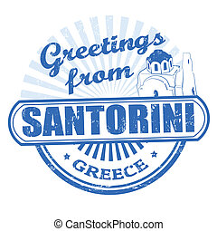 Greetings from Santorini stamp - Grunge rubber stamp with...