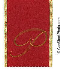 Textile monogram letter P on a ribbon