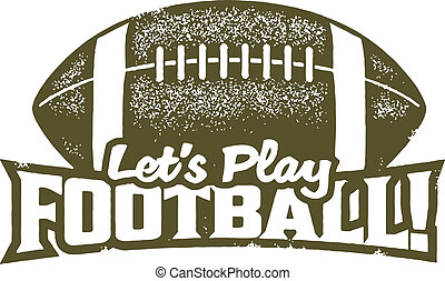 Lets Play Football - Distressed vintage style rubber stamp...