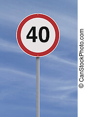 Forty  - A road sign indicating a speed limit of Forty