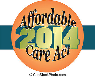 Affordable Care Act 2014 - The affordable care act health...