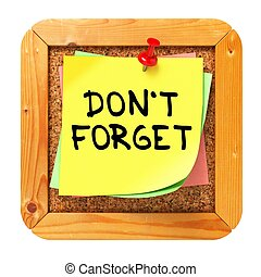 Do Not Forget Yellow Sticker on Bulletin - Do Not Forget,...