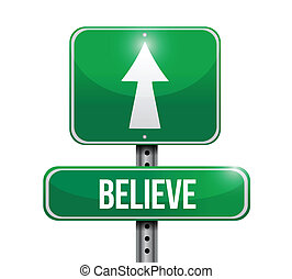 believe road sign illustration design over a white...