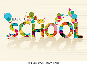 Back to school colorful circles EPS10 background file. -...