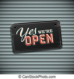We are Open Sign - vintage sign with information welcoming...
