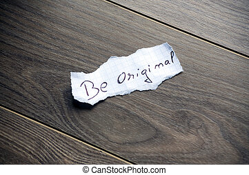Be original Typography - Be original written on piece of...