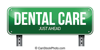 dental care road sign illustration design over a white...