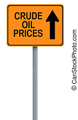 Oil Prices Up - A modified one way sign on the increase of...