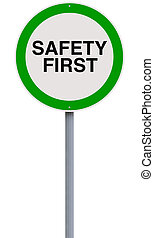 Safety First - A modified road sign on safety