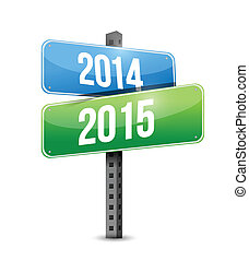 2014 2015 road sign illustration design over a white...