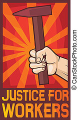 justice for workers poster (hand holding hammer)