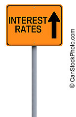 Interest Rates Up - A modified one way sign on the increase...