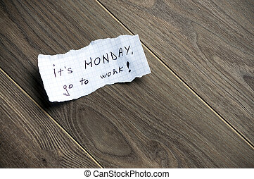 Monday background. - Monday message,written on piece of...