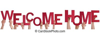 Many Hands Holding a Welcome Home - Many People Holding a...