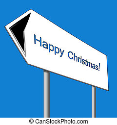 Happy Christmas! Road sign.