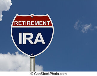 Your IRA Retirement Fund - An American road interstate sign...