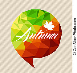 Autumn text and leaf over colorful season triangle social media bubble. EPS10 vector file with transparency for easy editing.