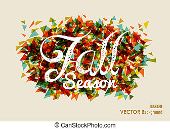 Vintage Fall Season text over geometric composition. Abstract autumn background. EPS10 file with transparency for easy editing.