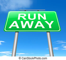 Run away concept. - Illustration depicting a sign with a run...