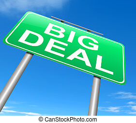 Big deal concept. - Illustration depicting a sign with a big...