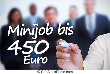 Businessman writing with a marker minijob bis 450 euro in...