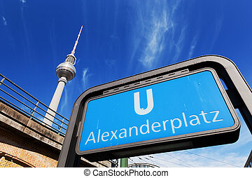 U-bahn Alexanderplatz sign and Television tower, German...