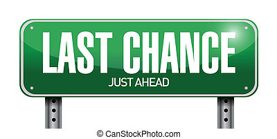 last chance road sign illustration design over a white...