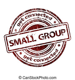 "Small Group Get connected - ""Small Group"" Grunge Rubber..."