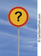 Uncertainty  - A modified road sign with a question mark