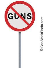 No to Guns  - A road sign against Guns