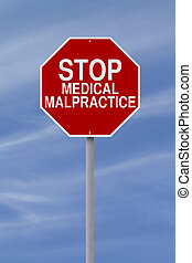 Stop Medical Malpractice - A modified stop sign on Medical...