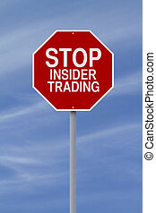 Stop Insider Trading - A modified stop sign on Insider...