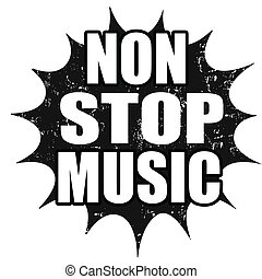 Non stop music stamp - Black grunge rubber stamp with text...