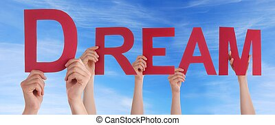 People Holding Dream - Many People Holding the Red Letters...