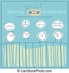 Gymnastics and radio - funny birds do morning gymnastics...
