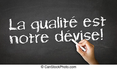 We Focus On Quality In French - A person drawing and...