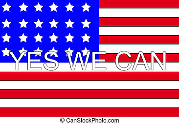 Yes We Can With USA Flag - Barack Obamas catchphrase on the...