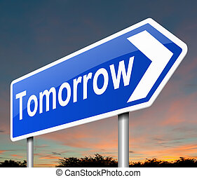 Tomorrow concept - Illustration depicting a sign directing...