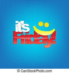 Friday Background - Its Friday Yellow smiley face Typography...