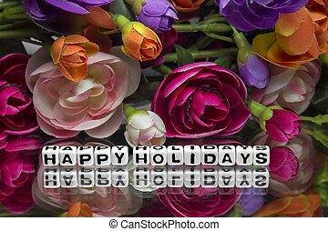 Happy holidays - Wishes for happy holidays with flowers.