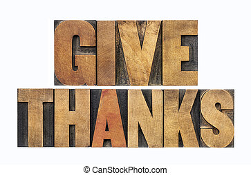 give thanks in wood type - give thanks - Thanksgiving...