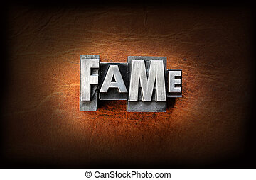 Fame - The word fame made from vintage lead letterpress type...