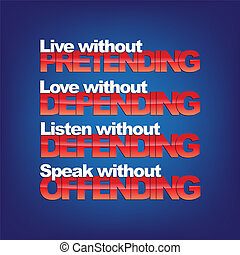 Motivational Background - Live without pretending, love...