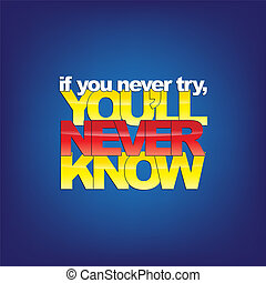 Motivational Background - If you never try, you'll never...
