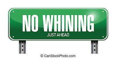 no whining road sign illustration design